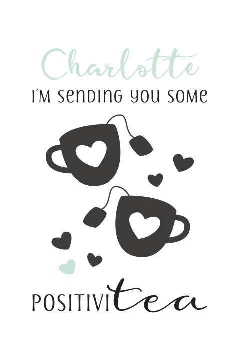 lieve kaart met quote I'm sending you some positivitea