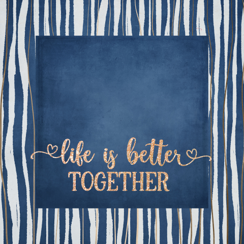 Life is better together - blauw