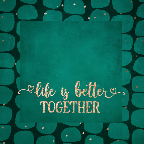Life is better together - groen